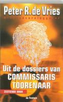 Uit de dossiers van Commissaris Toorenaar / druk 12 - Vries, P.R. de