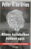 Alleen huilebalken hebben spijt / druk 7 - Vries, P.R. de