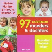 97 adviezen voor moeders en dochters / druk 1 - Harrison, M.; Harrison, H.H.