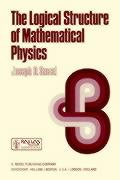The Logical Structure of Mathematical Physics