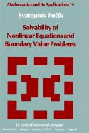 Solvability of Nonlinear Equations and Boundary Value Problems (Mathematics and Its Applications (4), Band 4)