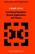 Functional Equations: History, Applications and Theory J. Aczïl Editor