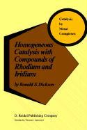 Homogeneous Catalysis with Compounds of Rhodium and Iridium