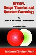 Gravity, Gauge Theories and Quantum Cosmology