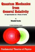 Quantum Mechanics from General Relativity: An Approximation for a Theory of Inertia M. Sachs Author