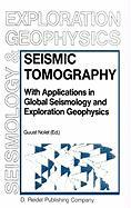 Seismic Tomography: With Applications in Global Seismology and Exploration Geophysics: 5 (Modern Approaches in Geophysics, 5)
