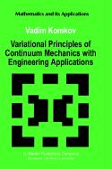Variational Principles of Continuum Mechanics with Engineering Applications: Introduction to Optimal Design Theory V. Komkov Author