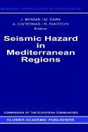 Seismic Hazard in Mediterranean Regions: Summer School Proceedings (Modern Approaches in Geophysics (7), Band 7)