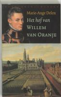 Het hof van Willem van Oranje / druk 1