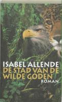 De stad van de wilde goden (Jaguar- en Adelaartrilogie)