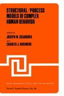 Structural/Process Models of Complex Human Behavior