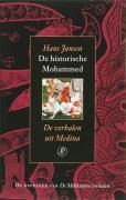 De historische Mohammed / de verhalen uit Medina / druk 1