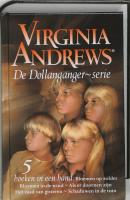 De Dollanganger-serie omnibus / druk 6: bevat 5 boeken in een band: Bloemen op zolder . Bloemen in de wind . Als er doornen zijn . Het zaad van gisteren . Schaduwen in de tuin