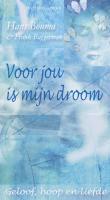 Voor jou is mijn droom / druk 1 - Bouma, H.