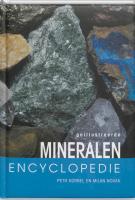 Geillustreerde Mineralen encyclopedie / druk 1: honderden mineralen, met een uitvoerige beschrijving van herkomst, toepassing en eigenschappen : ... van in elf groepen ingedeelde mineralen