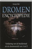 Dromen encyclopedie: verklaring van de beeldentaal uit de droomwereld van A tot Z