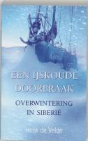 Een ijskoude doorbraak / druk 1: overwintering in Siberie