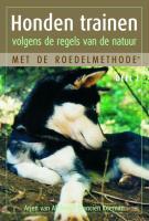 Honden trainen volgens de regels van de natuur / 2 / druk 1