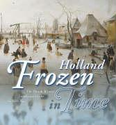 Holland frozen in time: Winter Landscapes from the Dutch Golden Age