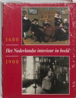Het Nederlandse interieur in beeld 1600-1900