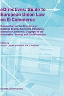 E-Directives:Guide to European Union Law on E-Commerce - Commentary on the Directives on Distance Selling, Electronic Signatures, Electronic Commerce, ... Data Protection (LAW AND ELECTRONIC COMMERCE)