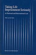 Taking Life Imprisionment Seriously in National & Internatl Law - Van Zyl Smit, Dirk; Zyl Smit, D. Van; Smit