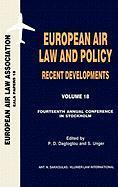 European Air Law Association Series Volume 18: European Air Law and Policy Recent Developments P.D. Dagtoglou Author