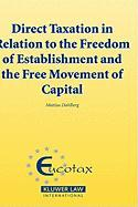 Direct Taxation in Relation to the Freedom of Establishment and the Free Movement of Capital