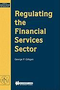 Regulating the Financial Services Sector George P. Gilligan Author