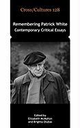 Remembering Patrick White: Contemporary Critical Essays.