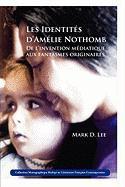 Les Identités d'Amélie Nothomb: De l'invention médiatique aux fantasmes originaires. (Collection Monographique en Litterature Francaise Contemporaine) (French Edition)