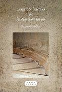 L'esprit de l'escalier ou les degres du savoir