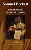 Samuel Beckett Today/Aujourd'hui, N° 22 : Samuel Beckett : Debts and Legacies