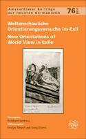 Weltanschauliche Orientierungsversuche im Exil / New Orientations of World View in Exile