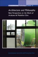Architecture and Philosophy.: New Perspectives on the Work of Arakawa & Madeline Gins. (Architecture - Technology - Culture, Band 6)