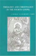 Theology and Christology in the Fourth Gospel: Essays by Members of the Snts Johannine Writings Seminar