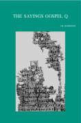 SAYINGS GOSPEL Q (Bibliotheca Ephemeridum Theologicarum Lovaniensium, Band 189)