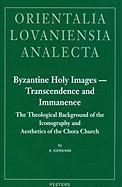 BYZANTINE HOLY IMAGES TRANSCEN (Orientalia Lovaniensia Analecta, Band 176)