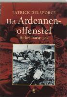 Het Ardennenoffensief: Hitlers laatste gok (Geschiedenis)