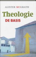 Theologie / De basis / druk 1 - MacGrath, A.