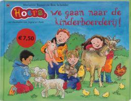 Hoera, we gaan naar de kinderboerderij ! / druk 1 - Busser, M.; Schroder, R.