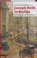 Joseph Roth in Berlijn. Een leesboek voor wandelaars.