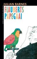 Flauberts papegaai / druk 1 (De twintigste eeuw, Band 66)
