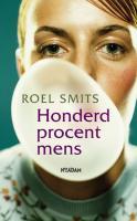 Honderd procent mens / druk 1 - Smits, R.
