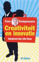 Creativiteit en innovatie / druk 2 - Trompenaars, F.