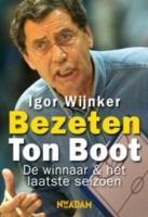 Bezeten / druk 1: Ton Boot, de prijs van het succes