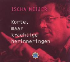 Korte, maar krachtige herinneringen, 2 CD'S / druk 1 - Meijer, I.