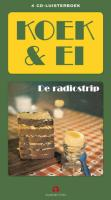 Koek en ei de radiostrip / druk 1 - Moraal, J.; Elfferich, G.