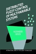 Distributed Fuzzy Control of Multivariable Systems (International Series in Intelligent Technologies) (International Series in Intelligent Technologies (6), Band 6)