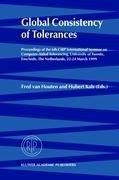 Global Consistency of Tolerances: Proceedings Of The 6Th Cirp International Seminar On Computer-Aided Tolerancing, University Of Twente, Enschede, The Netherlands, 22-24 March, 1999